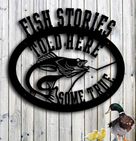 custom metal sign fish stories told here - some true - wall art up north sign